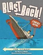 The Titanic (Blast Back)