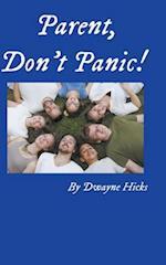 Parent, Don't Panic! af Dwayne Hicks