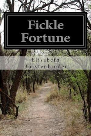 Fickle Fortune af Elisabeth Burstenbinder