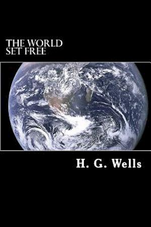 The World Set Free af H. G. Wells