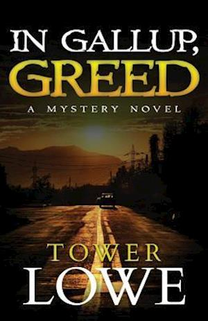 In Gallup, Greed af Tower Lowe