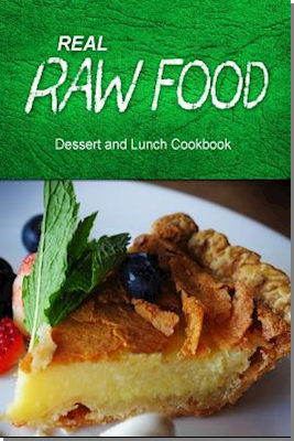 Real Raw Food - Dessert and Lunch