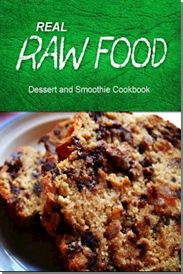 Real Raw Food - Dessert and Smoothie