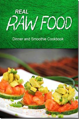 Real Raw Food - Dinner and Smoothie
