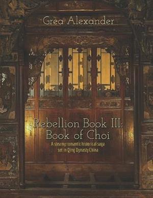 Rebellion Book III af Grea Alexander