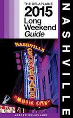 Nashville - The Delaplaine 2015 Long Weekend Guide af Andrew Delaplaine
