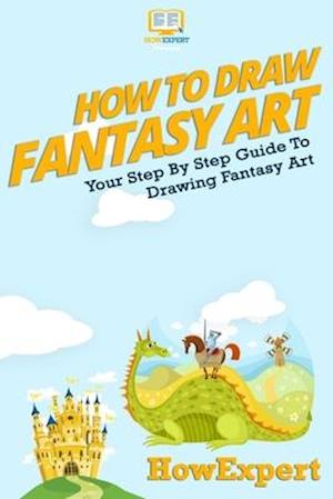How to Draw Fantasy Art af Howexpert Press