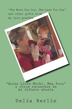 The More You Cry, the Less You Pee - Quien Llora Mucho, Mea Poco af Delia Berlin