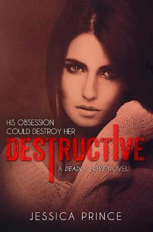 Destructive af Jessica Prince