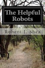 The Helpful Robots af Robert J. Shea