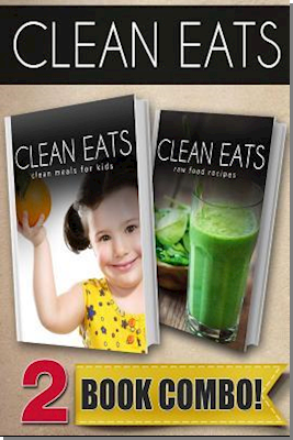 Clean Meals for Kids and Raw Food Recipes