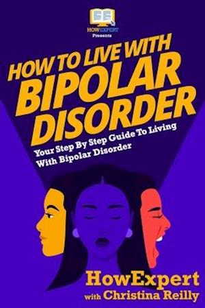 How to Live with Bipolar Disorder af Howexpert Press