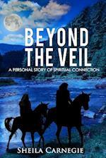 Beyond the Veil af MS Sheila Diane Carnegie, Sheila Carnegie