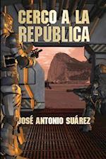 Cerco a la Republica af Jose Antonio Suarez