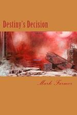 Destiny's Decision af Mark Farmer