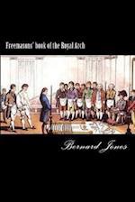 Freemasons' Book of the Royal Arch (Not Facsimile!) af Bernard Jones