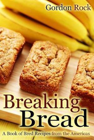 Breaking Bread af Gordon Rock