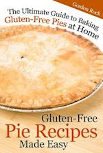Gluten-Free Pie Recipes; Made Easy af Gordon Rock
