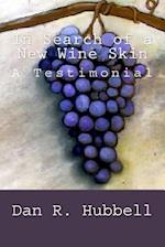 In Search of a New Wine Skin af Dan R. Hubbell