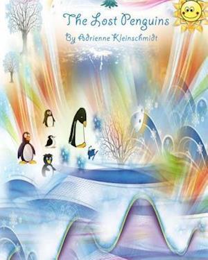 The Lost Penguins af Adrienne Kleinschmidt