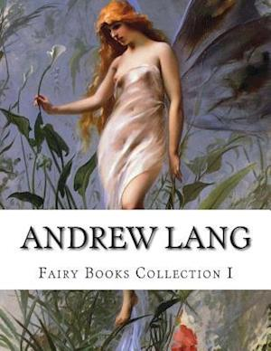 Andrew Lang, Fairy Books Collection I af Andrew Lang