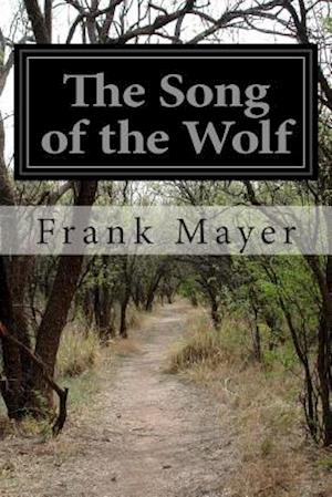 The Song of the Wolf af Frank Mayer