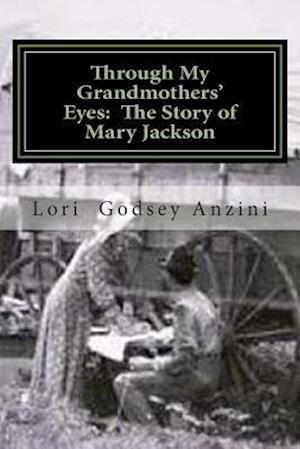 Through My Grandmothers' Eyes af Lori Godsey Anzini