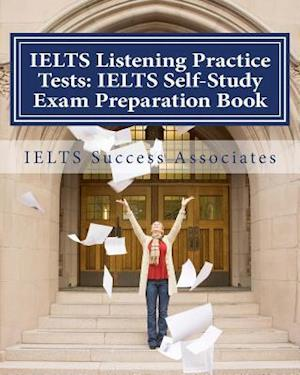 Ielts Listening Practice Tests - Ielts Self-Study Exam Preparation Book af Ielts Success Associates