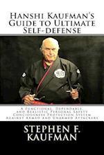 Hanshi Kaufman's Guide to Ultimate Self-Defense