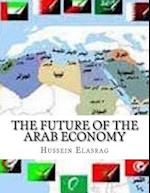 The Future of the Arab Economy af Hussein Elasrag