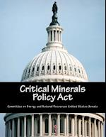 Critical Minerals Policy ACT af Committee on Energy and Natural Resource