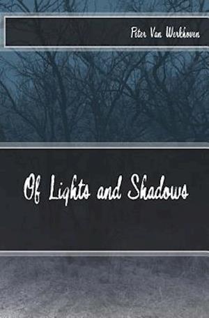 Of Lights and Shadows af Peter Van Werkhoven