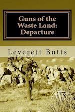 Guns of the Waste Land af Leverett Butts