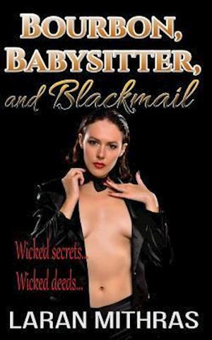 Bog, paperback Bourbon, Babysitter, and Blackmail af Laran Mithras
