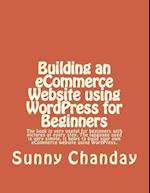 Building an Ecommerce Website Using Wordpress for Beginners af Sunny Chanday