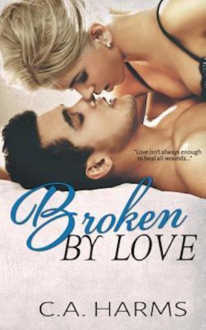 Broken by Love af C. A. Harms