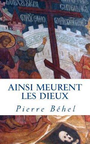 Ainsi Meurent Les Dieux af Pierre Behel