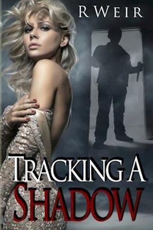 Tracking a Shadow af R. Weir
