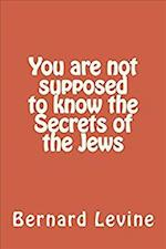 You Are Not Supposed to Know the Secrets of the Jews af Bernard Levine