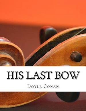 His Last Bow af Doyle Arthur Conan