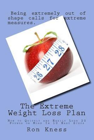 The Extreme Weight Loss Plan af Ron Kness