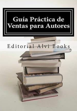 Guia Practica de Ventas Para Autores af Ares Van Jaag