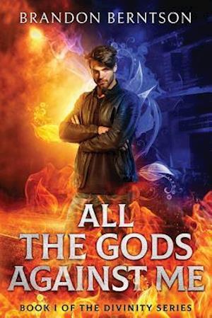 All the Gods Against Me af Brandon Berntson