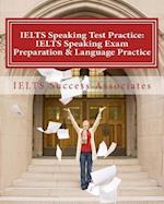 Ielts Speaking Test Practice - Ielts Speaking Exam Preparation & Language Practice af Ielts Success Associates