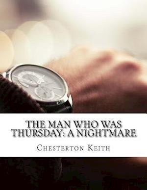 The Man Who Was Thursday af Chesterton Gilbert Keith
