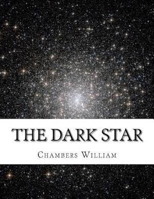 The Dark Star af Chambers Robert William