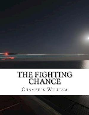 The Fighting Chance af Chambers Robert William