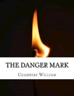 The Danger Mark af Chambers Robert William