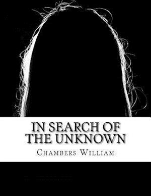 In Search of the Unknown af Chambers Robert William