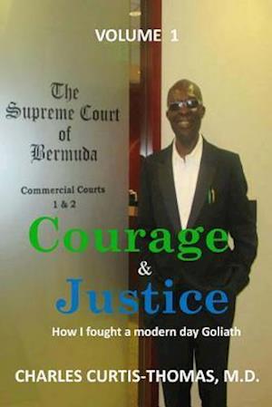 Courage & Justice Volume 1 af Charles Curtis-Thomas M. D.
